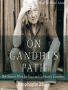 On Gandhi's Path (MP3): Bob Swann's Work for Peace and Community Economics